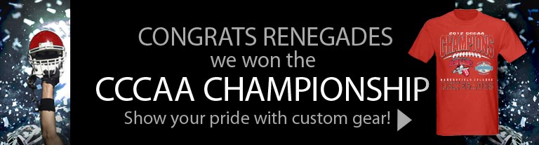 Congrats Renegades!  We wom the CCCAA Championship!  Show your pride with custom gear.  Click here to shop